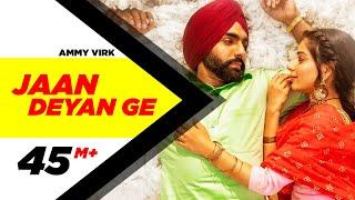 Jaan Deyan Ge – Ammy Virk – Sufna Video HD