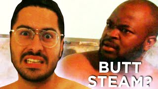 Men Get Their Butts Steamed