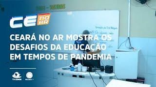 Ceará no Ar mostra os desafios da educação em tempos de pandemia