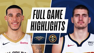 PELICANS at NUGGETS | FULL GAME HIGHLIGHTS | April 28, 2021