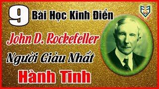 9 Bài Học Kinh Doanh Đắt Giá Vô Cùng Từ Ông Vua Dầu Mỏ John D. Rockefeller  | Tư Duy Làm Giàu