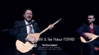 Hüseyin Kaya & Aşık Maksut Feryadi - Ben Razı Değilem