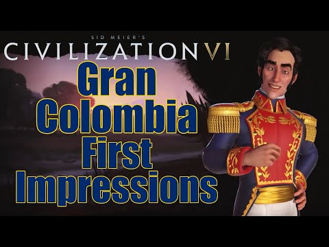 Civilization 6: First Impressions - Gran Colombia Civilization - New Frontier Pass