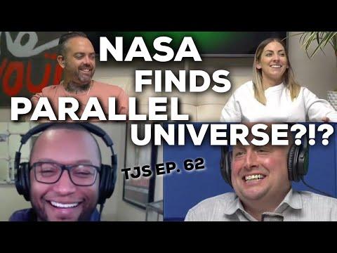 NASA FINDS PARALLEL UNIVERSE?!? | TJS Ep. 62