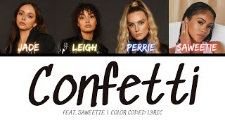 Little Mix - Confetti (feat. Saweetie) [Color Coded Lyric]