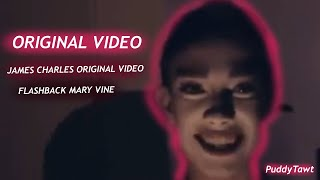 ORIGINAL JAMES CHARLES FLASHBACK MARY MEME // VINE // PUDDYTAWT