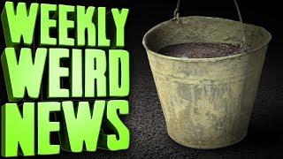 Hot Diarrhea Bucket Attack - Weekly Weird News