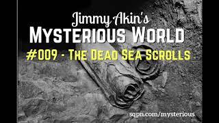 The Dead Sea Scrolls Mystery - Jimmy Akin's Mysterious World