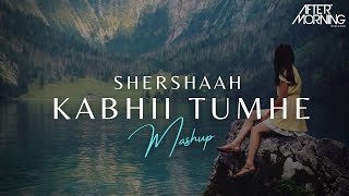 Kabhi Tumhe (Shershaah) Chillout Mashup Aftermorning
