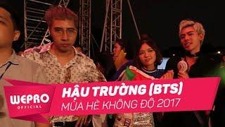 Mùa Hè Không Độ 2017 | Hậu Trường (BTS)