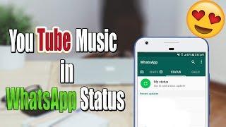 How to Put YouTube MUSIC in WhatsApp Status | New WhatsApp TRICK Status 2017