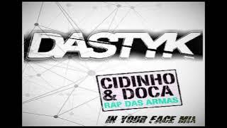 RAP DAS ARMAS - (CIDINHO & DOCA) - DASTYK  Remix ft EDGAR WHITE