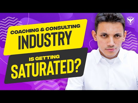 Is The Coaching & Consulting Industry Getting Saturated?