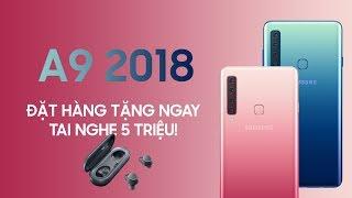 Trên tay Samsung Galaxy A9 2018: Mức giá có cao không với những gì em nó có???