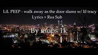 lil-peep-x-lil-tracy-walk-away-as-the-door-slams-lyrics-rus-sub.jpg