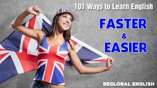 How To Learn English - 101 Ways to Learn English Faster and Easier