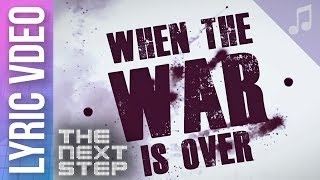 """""""When the War Is Over"""" Lyric Video - Songs from The Next Step"""