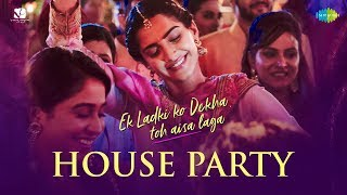 House Party – Arjun Kanungo – Ek Ladki Ko Dekha Toh Aisa Laga Video HD