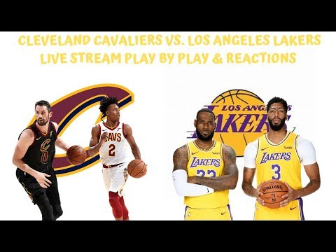 Cleveland Cavaliers Vs. Los Angeles Lakers Live Stream Play By Play & Reactions