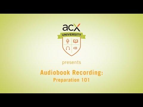 ACX University Presents: Audiobook Recording: Preparation 101