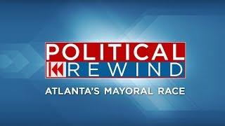 Political Rewind: Atlanta Mayoral Debate