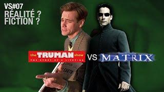 VERSUS #07 / The Truman Show VS Matrix