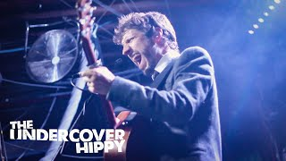 """The Undercover Hippy - Live at The Fleece - """"Last Chance To Dance"""""""