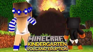 Minecraft Kindergarten-VOLCANO ERUPTION DESTROYS EVERYTHING!!