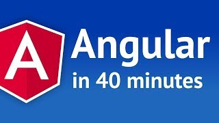 Angular 4 in 40 Minutes  2019
