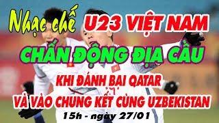 Nhạc chế U23 Việt Nam Gây CHẤN ĐỘNG ĐỊA CẦU   Hàng triệu người rơi lệ