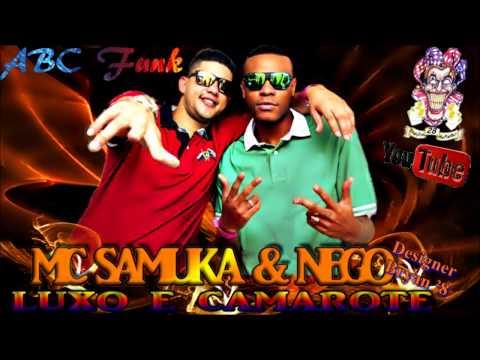 Baixar Mc Samuka & Nego - Luxo e Camarote