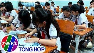 THVL   Vĩnh Long sẵn sàng cho kỳ thi tuyển sinh lớp 10