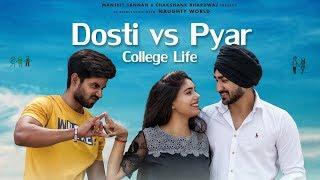 Dosti vs Pyar | College Life | Love Story | Ft.Manjeet Sannan | Naughty World