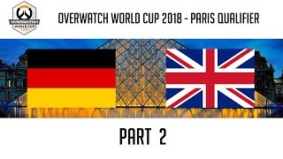 Germany vs United Kingdom (Part 2) | Overwatch World Cup 2018: Paris Qualifier