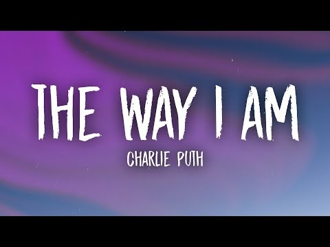 Charlie Puth - The Way I Am (Lyrics)