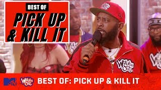Best Of Pick Up And Kill It 🎤🔥 (Vol. 1) | Wild 'N Out | MTV