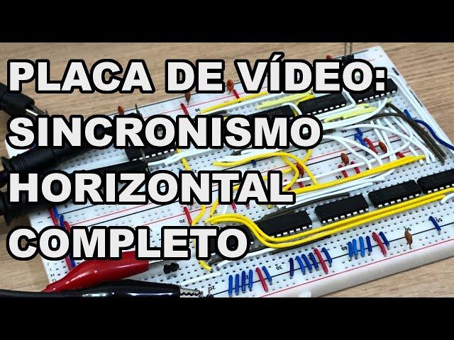 SINCRONISMO HORIZONTAL COMPLETO DA PLACA DE VÍDEO | Conheça Eletrônica! #211