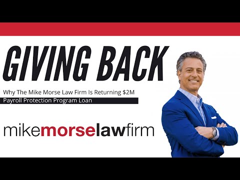 Mike Morse, founder of Mike Morse Law Firm, returns $2 million PPP loan in hopes to help small businesses that are more in need and inspire other business owners to do the same.