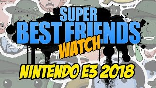 Super Best Friends Watch Nintendo E3 2018