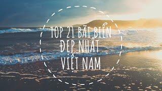 Top 21 bãi biển đẹp nhất ở Việt Nam