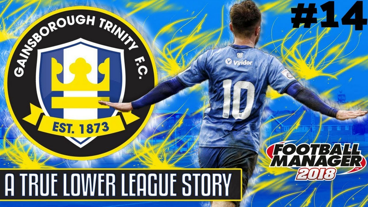 101 POINT SEASON!?!   Football Manager 2018   Gainsborough Trinity Episode 14   FootyManagerTV