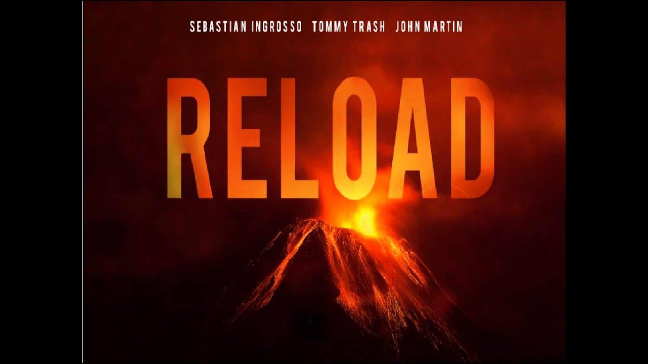 Sebastian Ingrosso - Tommy Trash Feat John Martin - Reload ...