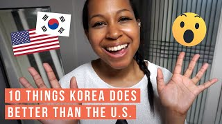 FIRST IMPRESSIONS // 10 things Korea does better than the U.S.