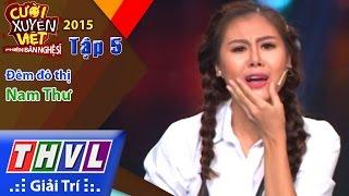 THVL | Cười xuyên Việt - Phiên bản nghệ sĩ 2015 | Tập 5: Đêm đô thị - Nam Thư