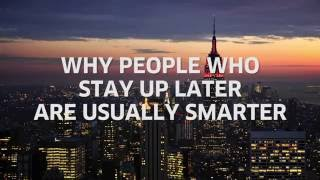 Why People Who Stay Up Later Are Usually Smarter [Body & Mind]