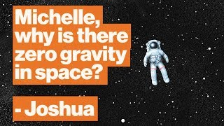 Why zero gravity is a myth: The amazing science of 'floating' astronauts | NASA's Michelle Thaller