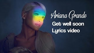 Ariana Grande - get well soon lyrics video