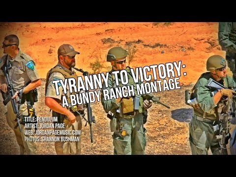 Tyranny To Victory: A Bundy Ranch Montage - Smashpipe News