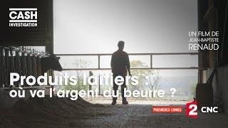 Produits laitiers : où va l'argent du beurre ? - Cash investigation (intégrale)