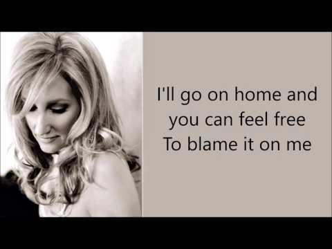 Blame It On Me - Lee Ann Womack
